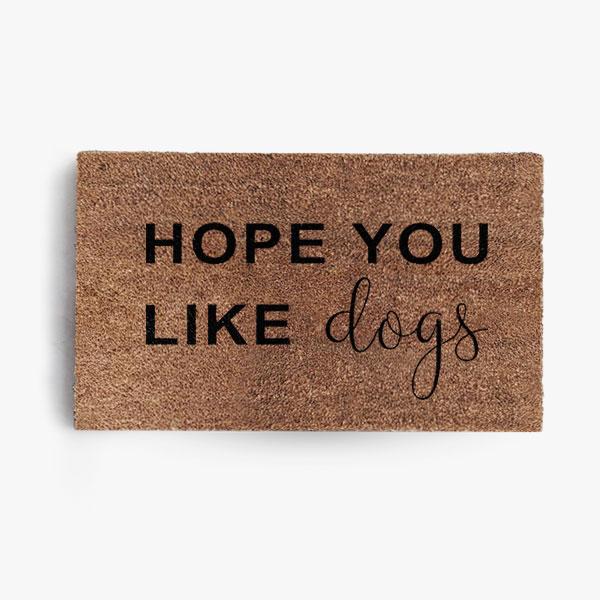 Hope You Like Dogs Doormats - BoldBear