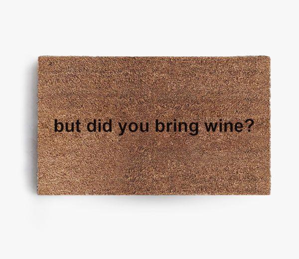 But Did You Bring Wine Doormat