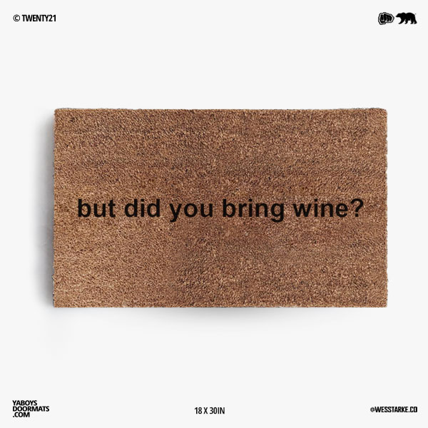 But Did You Bring Wine Doormat