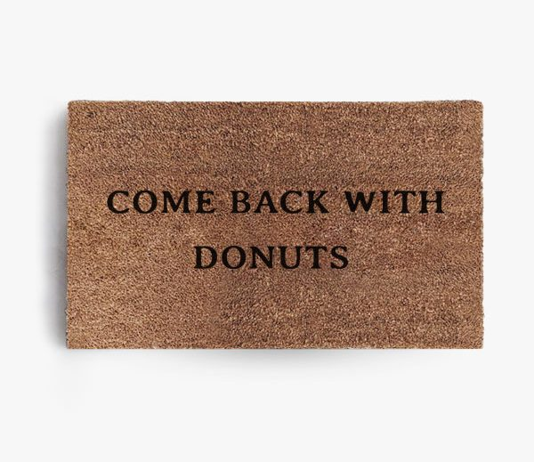 Come Back With Donuts Doormat
