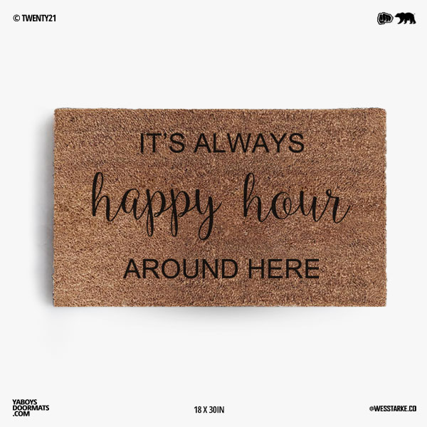 Happy Hour Around Here Doormat