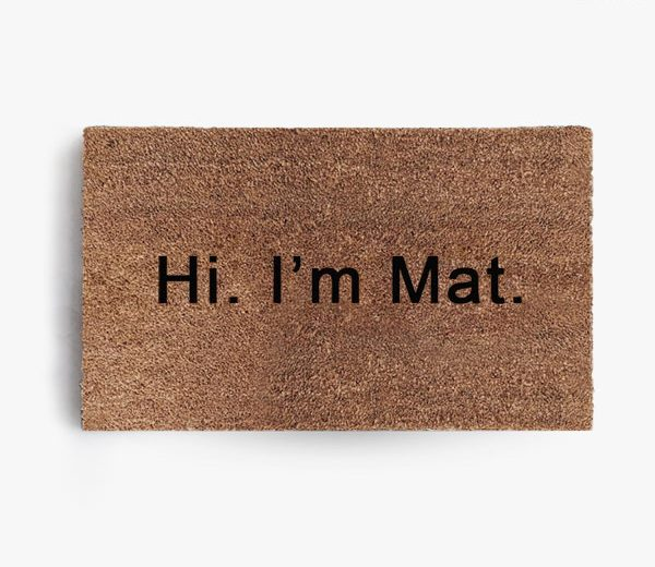 Hi I'm Mat Doormat