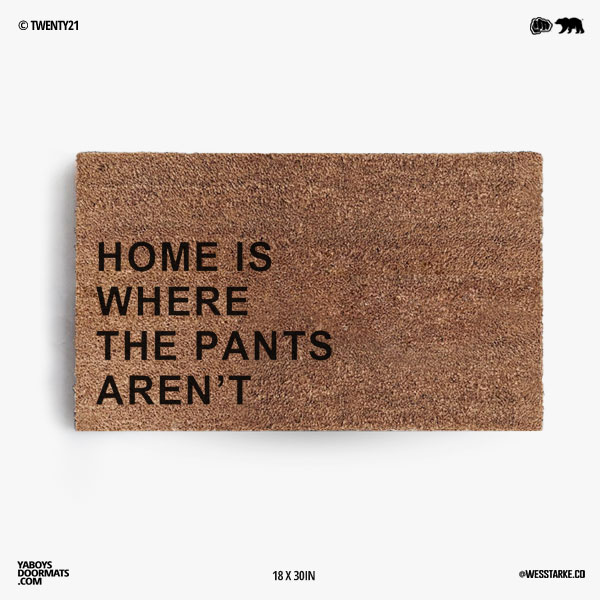Home Is Where The Pants Aren't Doormat