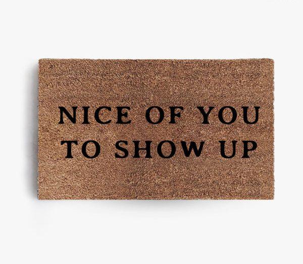 Nice Of You To Show Up Doormat