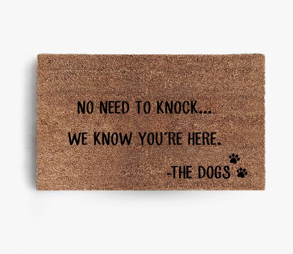 No Need To Knock The Dogs Doormat