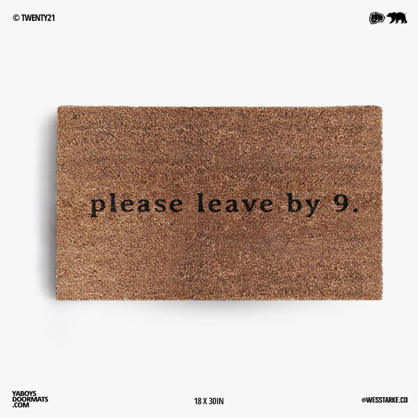 Please Leave by 9 Doormat