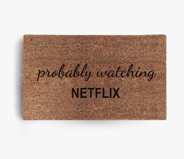 Probably Watching Netflix Doormat
