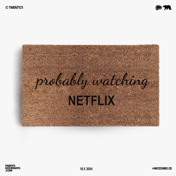 Probably Watching Netflix Doormat