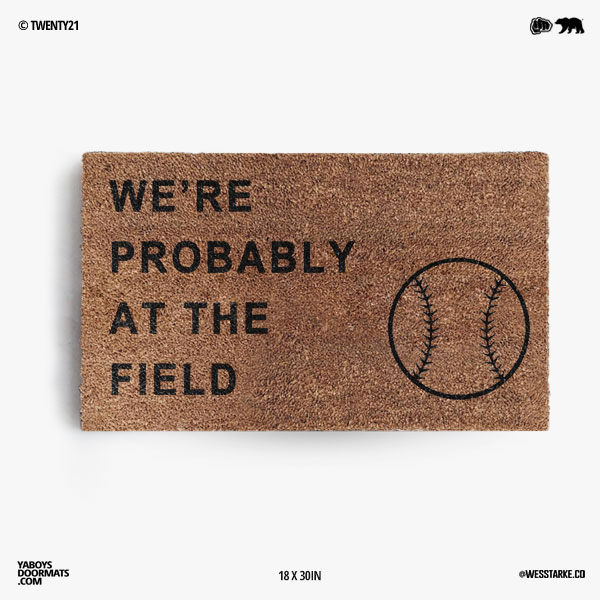 We're Probably At The Field Baseball Doormat