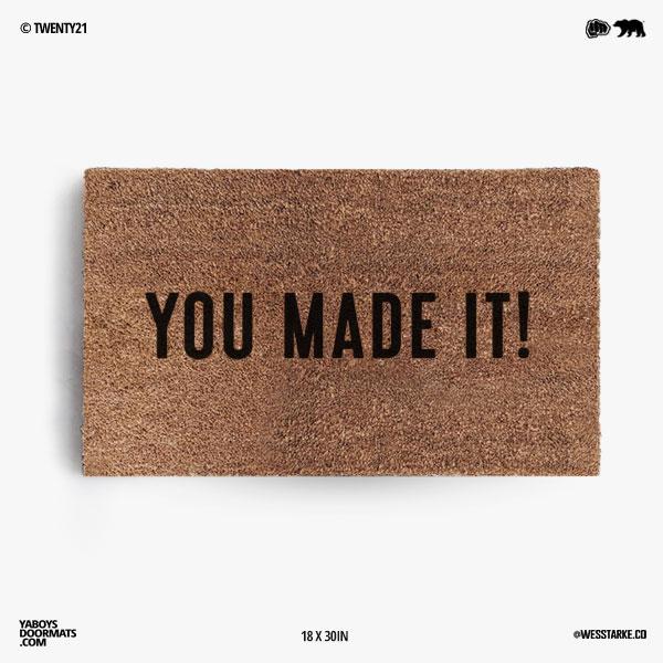 You Made It Doormat