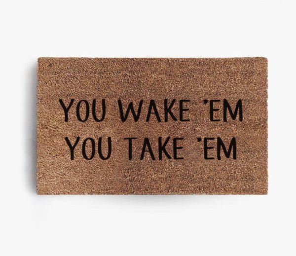 You Wake'em You Take'em Doormat