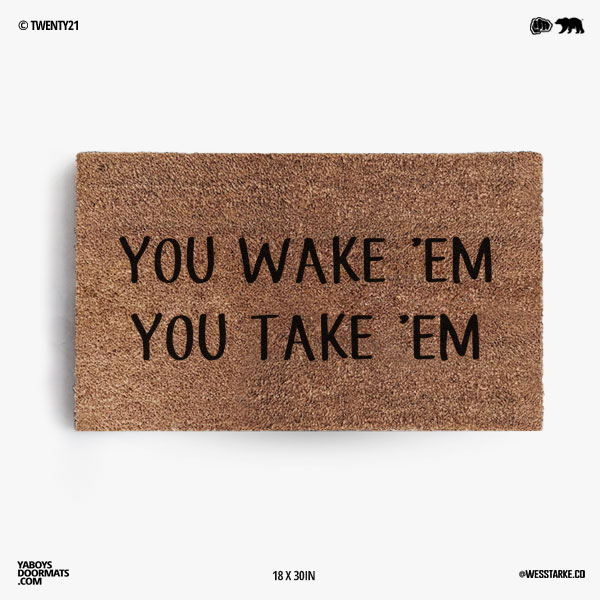 You Wake'em You Take'em Doormat